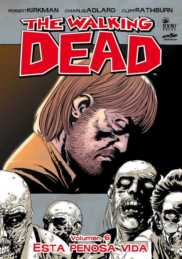 The Walking Dead Volumen #06: Esta penosa vida