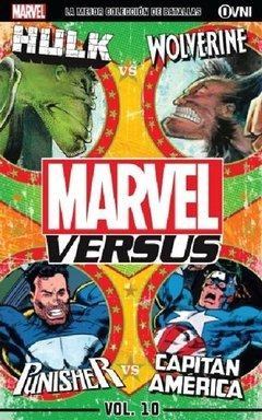 MARVEL VERSUS 10 HULK VS. WOLVERINE // PUNISHER VS. CAPITÁN AMÉRICA