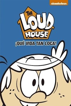 The Loud House : Que Vida Tan Loca !