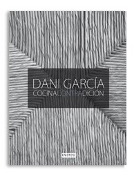 COCINA CON TRADICIÓN - Dani Garcia.