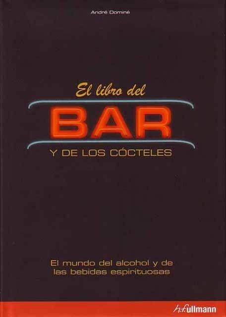 El libro del bar y de los cócteles - André Dominé, Matthias Stelzig