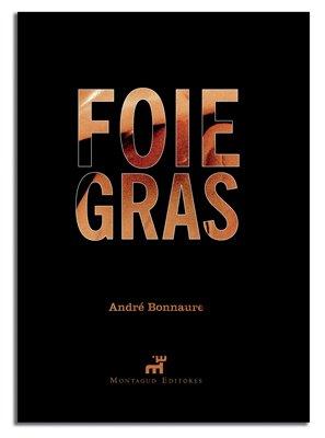 FOIE GRAS - Andre Bonnaure