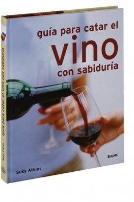 Guía para catar el vino con sabiduría - Susy Atkins