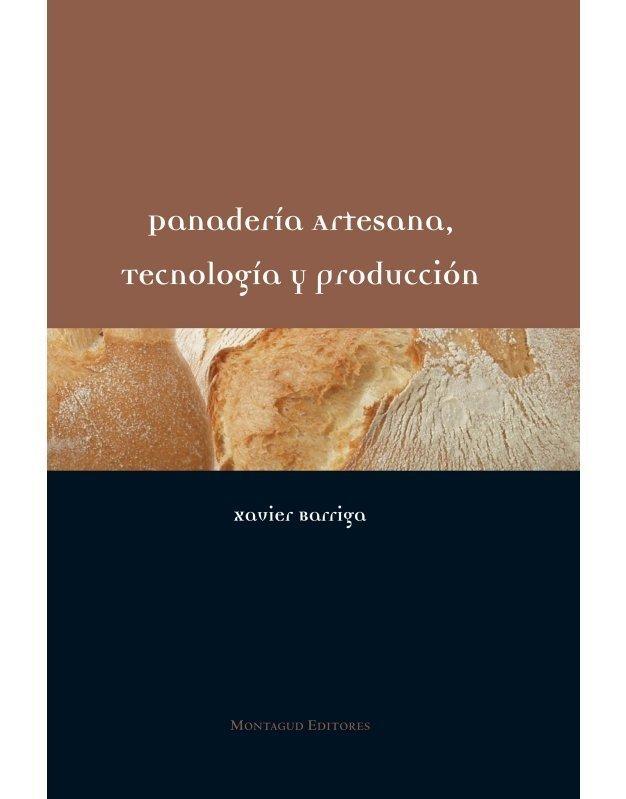 Panadería artesana, tecnología y producción - Xavier Barriga