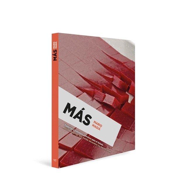 MÁS - TOPPINGS Y VETEADOS ARTESANOS PARA EL HELADO - Mario Masiá