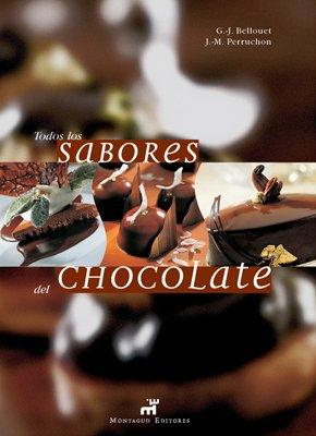 TODOS LOS SABORES DEL CHOCOLATE - Bellouet y Perruchon