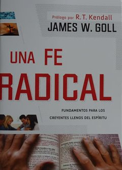 UNA FE RADICAL - JAMES W. GOLL