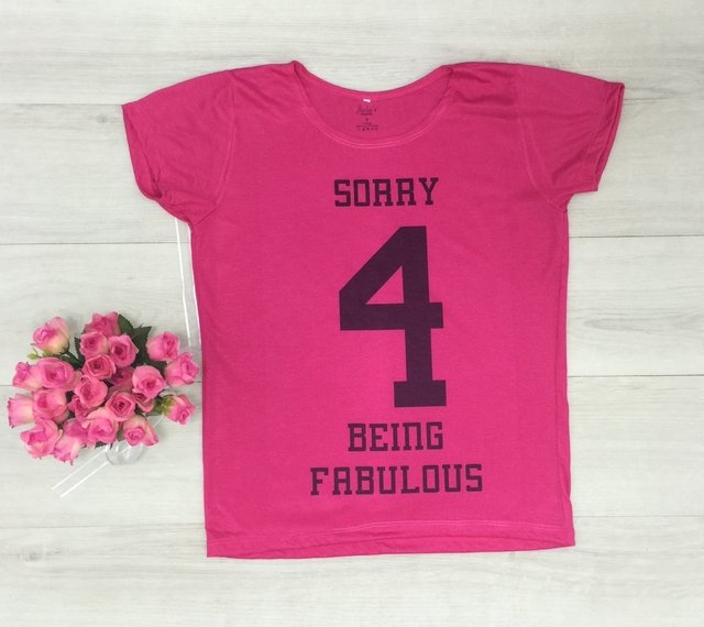 Camiseta Sorry 4 being fabulous - comprar online