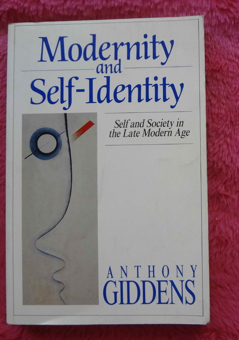 Modernity and Self Identity Self and Society in the Late Modern Age by Anthony Giddens
