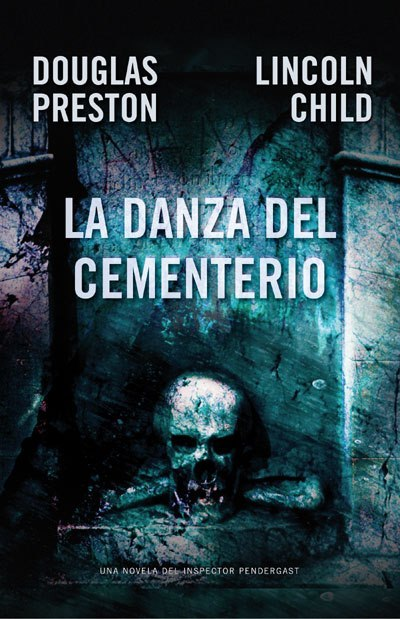 La danza del cementerio de Douglas Preston y Lincoln Child