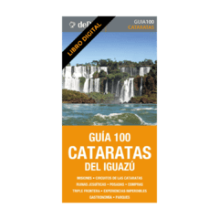 Guía 100 Cataratas del Iguazú (ebook)