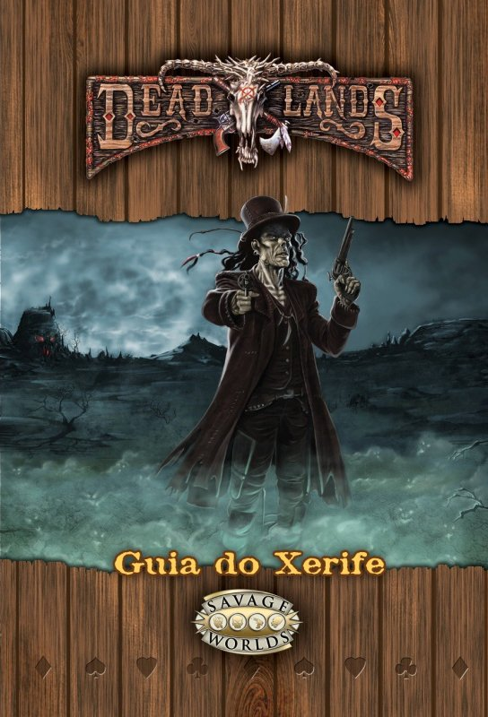 Savage Worlds - Deadlands Oeste Estranho: Guia do Xerife