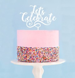 Topper para torta - Let s Celebrate