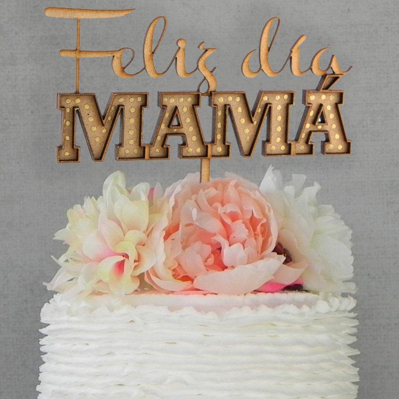 Topper para torta - Feliz Día MAMÁ
