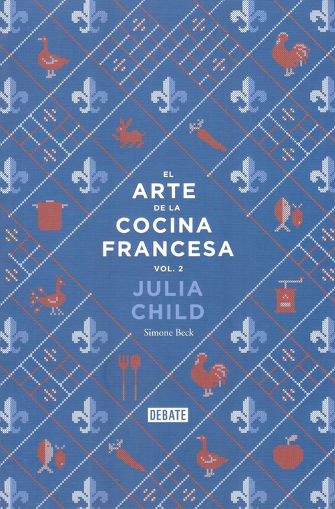 El Arte De La Cocina Francesa Vol 2 - Julia Child (9873752148)