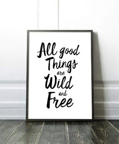 Cuadro All Good Things Are Wild And Free - Blanco