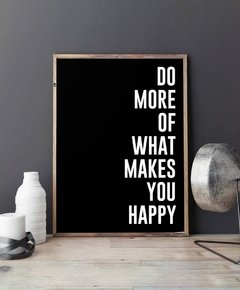 Cuadro Do More Of What Makes You Happy - Negro