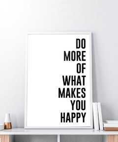 Cuadro Do More Of What Makes You Happy - Blanco