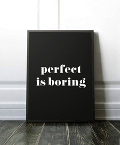 Cuadro Perfect Is Boring - Negro