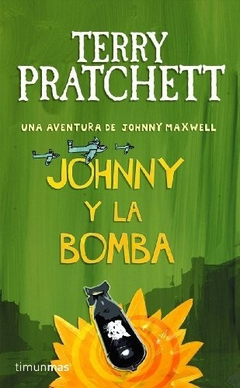 Una Aventura de Johnny Maxwell: Johnny y la Bomba - Terry Pratchett