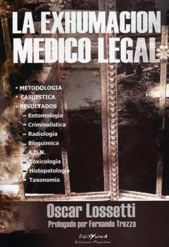 La Exhumación Medico Legal . Lossetti