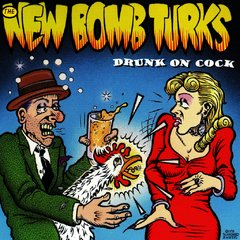 NEW BOMB TURKS – drunk on cock – 10""