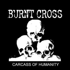 BURNT CROSS - carcass of humanity - LP