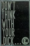 Hiatus / Health Hazard - Don´t think with your dick - Split Tape ( Original )