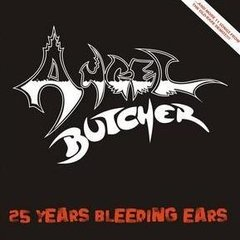 ANGEL BUTCHER - 25 years bleeding ears - CD ( Edição europeia )