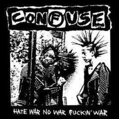 CONFUSE – hate war, no war, fucking war – LP