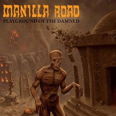MANILLA ROAD – playground of the damned – CD