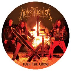 "NUNSLAUGHTER - burn the cross - 7"" Picture Disc"