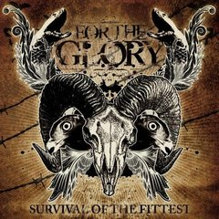FOR THE GLORY - survival of the fittest - CD - Importado!