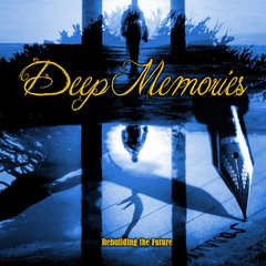DEEP MEMORIES - Rebulding The Future - CD