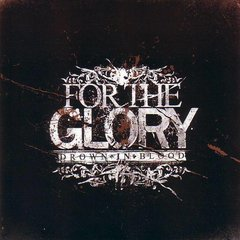 FOR THE GLORY - drown in blood - CD - Importado!