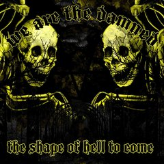 we are the damned - the shape of hell to come - digipack cd - importado!
