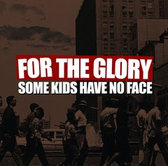 FOR THE GLORY - some kids have no face - CD