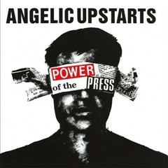 ANGELIC UPSTARTS - power of the press - LP