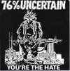 76% UNCERTAIN - you´re the hate - EP - Edição limitada - Raro!