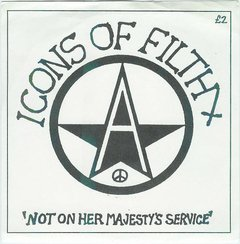 ICONS OF FILTH – not on her majesty´s service – EP