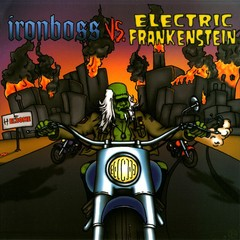 ELECTRIC FRANKENSTEIN / IRONBOSS – Split EP