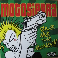 MOTOSIERRA - give me the money!! - EP
