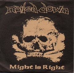 NAILED DOWN – might is right – EP