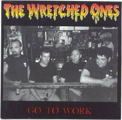 wretched ones - go to work - cd - importado!