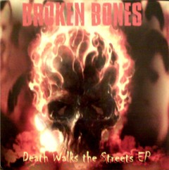 BROKEN BONES - death walks the streets - EP
