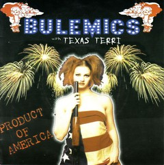 BULEMICS AND TEXAS TERRI – product of America – EP