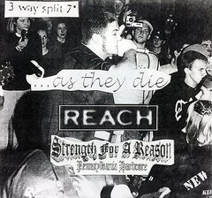 REACH / AS THEY DIE / STRENGHT FOR A REASON – Split EP