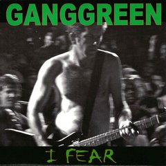 gang green - i fear - ep ( importado )