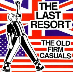 LAST RESORT / OLD FIRM CASUALS – Duplo EP ( Importado )
