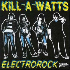 KILL-A-WATTS – electrorock – LP